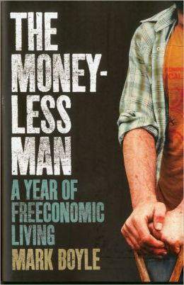 mark boyle, marc boyle, living without money, live without money