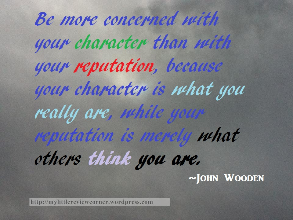 Quotes About Character | Character And Reputation Quotes My Little Review Corner